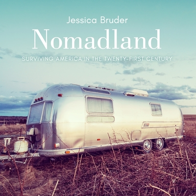 Nomadland Lib/E: Surviving America in the Twenty-First Century Cover Image