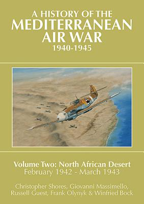 A History of the Mediterranean Air War, 1940-1945, Volume 2: North African Desert, February 1942 - March 1943 Cover Image