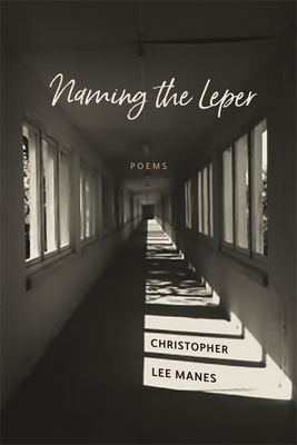 Naming the Leper: Poems (Barataria Poetry) Cover Image