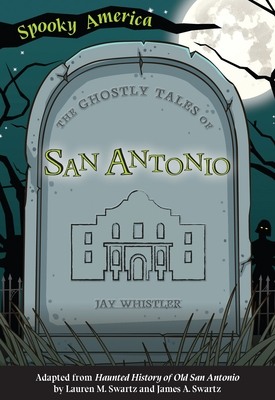 The Ghostly Tales of San Antonio Cover Image