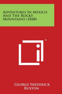 Adventures in Mexico and the Rocky Mountains (1848) cover