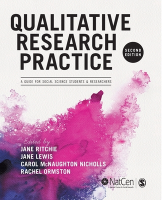 Qualitative Research Practice: A Guide for Social Science Students and Researchers Cover Image