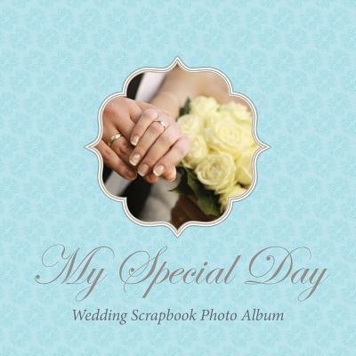 My Special Day -Wedding Scrapbook Photo Album Cover Image