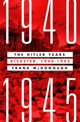 The Hitler Years: Disaster, 1940-1945 Cover Image