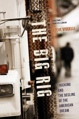 The Big Rig: Trucking and the Decline of the American Dream Cover Image