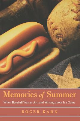 Memories of Summer: When Baseball Was an Art, and Writing about It a Game Cover Image