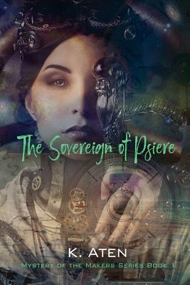 The Sovereign of Psiere - Mystery of the Makers Series Book 1 Cover Image