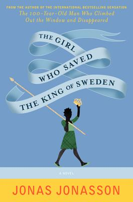 The Girl Who Saved the King of Sweden: A Novel Cover Image