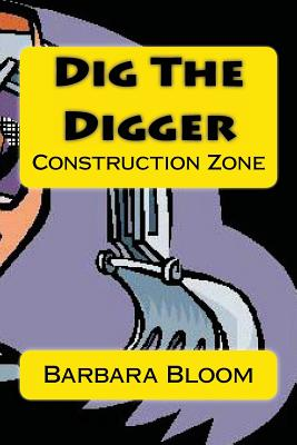Dig the Digger: Construction Zone Cover Image