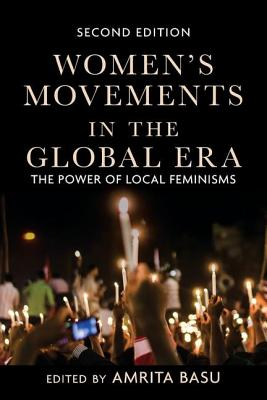 Women's Movements in the Global Era: The Power of Local Feminisms Cover Image