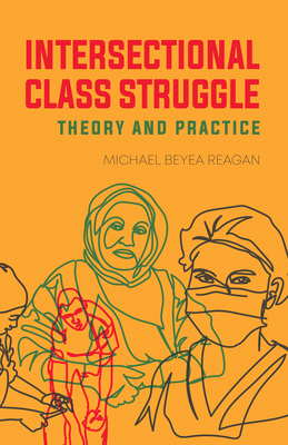 Intersectional Class Struggle: Theory and Practice cover