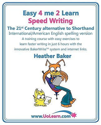 Speed Writing, the 21st Century Alternative to Shorthand (Easy 4 Me 2 Learn) International English Cover Image