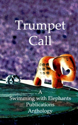 Trumpet Call: A Swimming with Elephants Anthology Cover Image