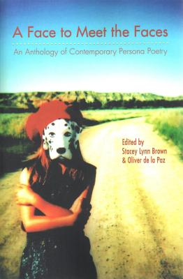 Face to Meet the Faces: An Anthology of Contemporary Persona Poetry Cover Image