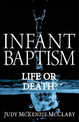 Infant Baptism - Life or Death? Cover Image