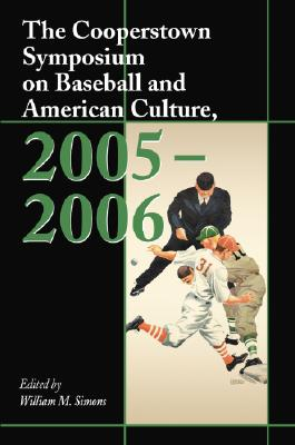 Cover for The Cooperstown Symposium on Baseball and American Culture, 2005-2006