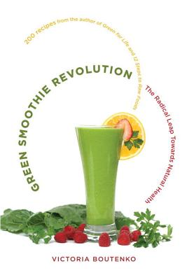 Green Smoothie Revolution the Radical Leap Towards Natural Health Cover