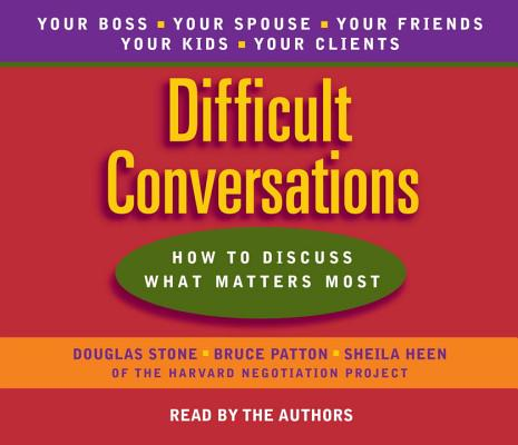 Difficult Conversations: How to Discuss What Matters Most Cover Image