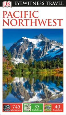 DK Eyewitness Pacific Northwest (Travel Guide) Cover Image