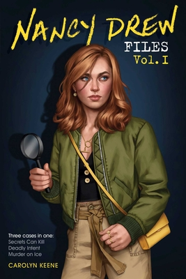 Nancy Drew Files Vol. I: Secrets Can Kill; Deadly Intent; Murder on Ice Cover Image