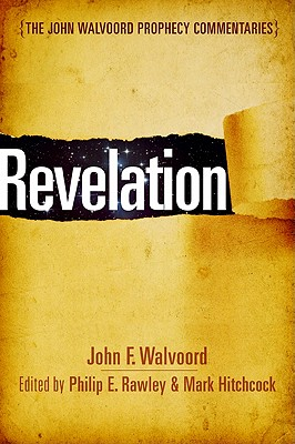 Revelation (The John Walvoord Prophecy Commentaries) Cover Image