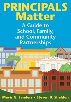 Principals Matter: A Guide to School, Family, and Community Partnerships Cover Image