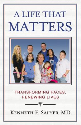 A Life That Matters: Transforming Faces, Renewing Lives Cover Image