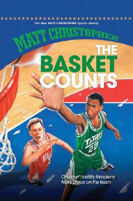 The Basket Counts (New Matt Christopher Sports Library (Library)) Cover Image