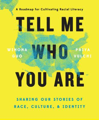 Tell Me Who You Are: Sharing Our Stories of Race, Culture, & Identity Cover Image