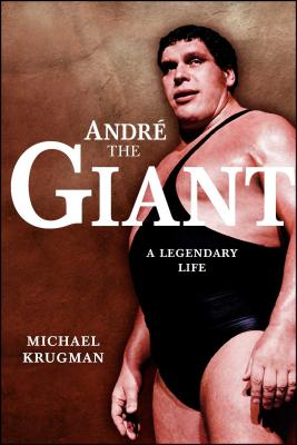 Andre the Giant: A Legendary Life (WWE) Cover Image