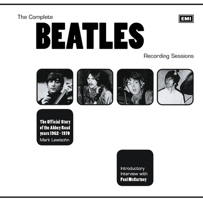 The Complete Beatles Recording Sessions: The Official Story of the Abbey Road Years 1962-1970 Cover Image