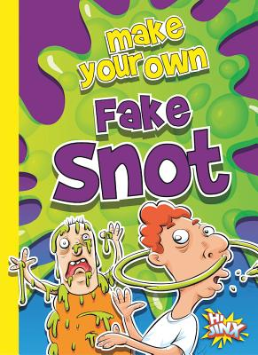 Make Your Own Fake Snot (The Disgusting Crafter) Cover Image