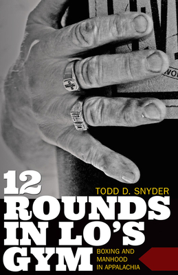 12 Rounds in Lo's Gym: Boxing and Manhood in Appalachia Cover Image