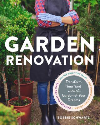 Garden Renovation: Transform Your Yard Into the Garden of Your Dreams Cover Image