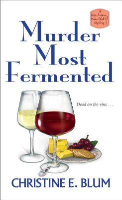 Murder Most Fermented (Rose Avenue Wine Club Mystery #2) Cover Image