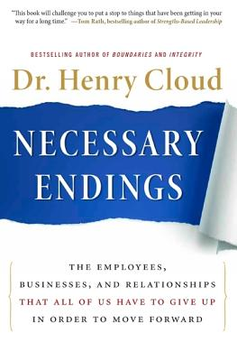 Necessary Endings: The Employees, Businesses, and Relationships That All of Us Have to Give Up in Order to Move Forward Cover Image