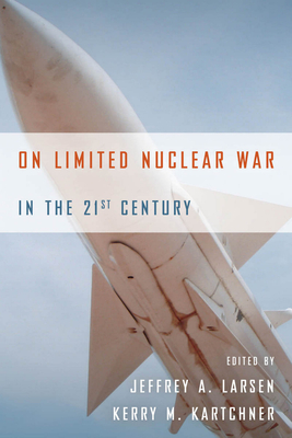 On Limited Nuclear War in the 21st Century (Stanford Security Studies) Cover Image