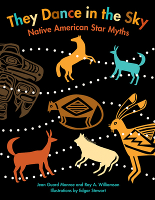 They Dance in the Sky: Native American Star Myths Cover Image