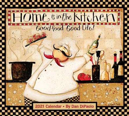 Home Is In the Kitchen 2021 Deluxe Wall Calendar Cover Image
