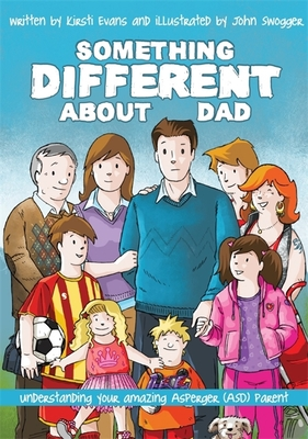 Something Different about Dad: How to Live with Your Amazing Asperger Parent Cover Image