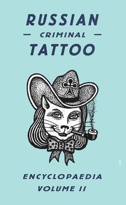 Russian Criminal Tattoo Encyclopaedia, Volume II Cover Image