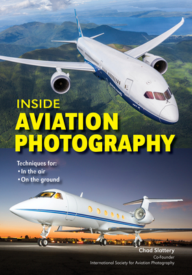 Inside Aviation Photography: Techniques for in the Air & on the Ground Cover Image