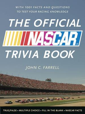 The Official NASCAR Trivia Book: With 1,001 Facts and Questions to Test Your Racing Knowledge Cover Image