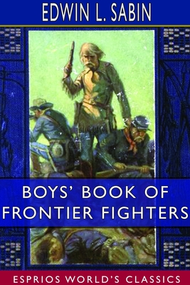 Cover for Boys' Book of Frontier Fighters (Esprios Classics)