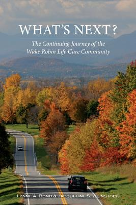 What's Next? The Continuing Journey of the Wake Robin Life Care Community Cover Image