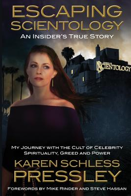 Escaping Scientology: An Insider's True Story: My Journey with the Cult of Celebrity Spirituality, Greed & Power Cover Image