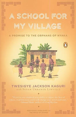 A School for My Village: A Promise to the Orphans of Nyaka Cover Image