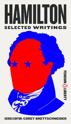 Hamilton: Selected Writings (Penguin Liberty #3) Cover Image