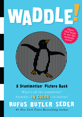 Waddle!: A Scanimation Picture Book Cover Image