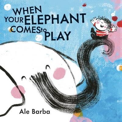 Cover for When Your Elephant Comes to Play